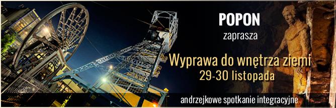 POPON zaprasza: Andrzejkowe spotkanie integracyjne Wyprawa do wnętrza ziemi 29-30 listopada Hotel na Podzamczu Tarnowskie Góry
