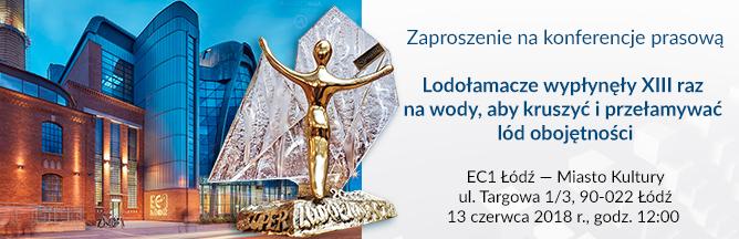 Zaproszenie na konferencje prasową - Lodołamacze w akcji, wypłynęły na wody aby przełamać lody obojętności.- 13 czerwca 2018 r. godzina 12:00 Łódź - EC1