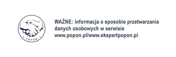 WAŻNE: informacja o sposobie przetwarzania danych osobowych w serwisie www.popon.pl/www.ekspertpopon.pl